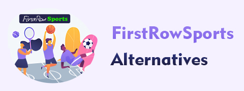 Top 10 FirstRowSports Alternatives You Need to Know