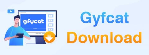 تحميل Gyfcat | كيفية تنزيل ملفات GIF من Gfycat