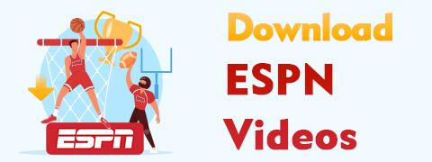 ESPNビデオのダウンロード–知っておくべき7つのツール