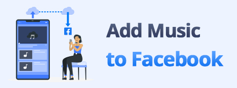 How to Add Music to Facebook Post [Profile & Story]