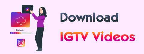 Schnelle Möglichkeiten zum Herunterladen von IGTV-Videos auf PC und Handy